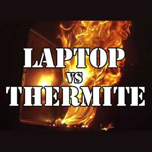 Laptop vs Thermite (still from video)