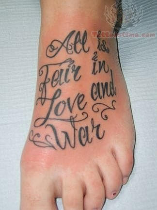 """All Is Fair in Love and War"" foot tattoo"