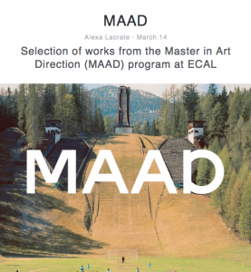 Selection of works from the Master in Art Direction (MAAD) at ECAL