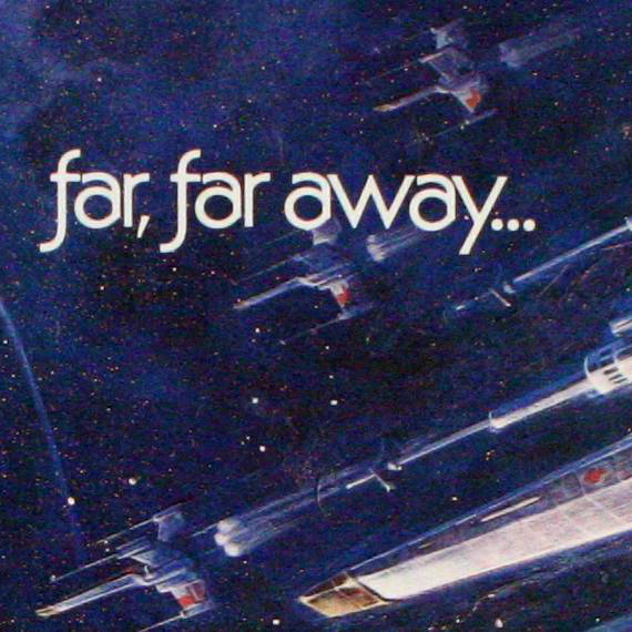 """Far, Far Away"" text from 1977 poster"